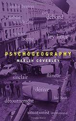 Psychogeography (Pocket Essential series) by Merlin Coverley (2010-10-01)