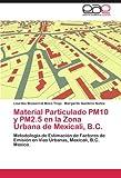 Material Particulado Pm10 y Pm2.5 En La Zona Urbana de Mexicali, B.C.