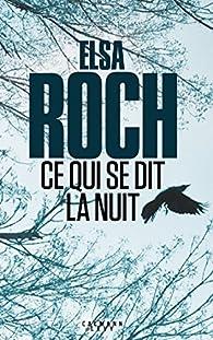 Ce qui se dit la nuit par Elsa Roch