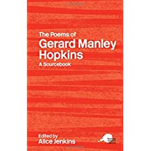 The Poems of Gerard Manley Hopkins: A Sourcebook (Routledge Guides to Literature)