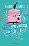Image of Hochzeitsküsse  und  Pistolen (Cathy Gunn ermittelt)