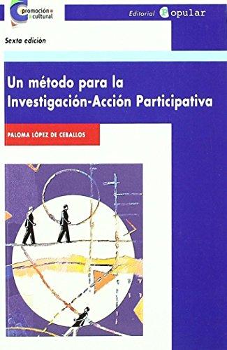 Descargar Libro Un método para la investigación-acción participativa (Promoción cultural) de Paloma López de Ceballos