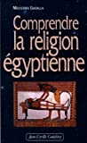 Comprendre la religion égyptienne