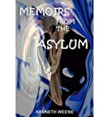 [ MEMOIRS FROM THE ASYLUM ] by Weene, Kenneth ( AUTHOR ) May-01-2010 [ Paperback ]