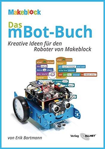 Preisvergleich Produktbild Das mBot-Buch: Kreative Ideen für den Roboter von Makeblock