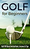 Golf for Beginners: Golf 101 Basic Instructions, Lessons & Tips