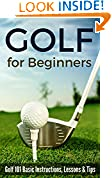 #1: Golf for Beginners: Golf 101 Basic Instructions, Lessons & Tips