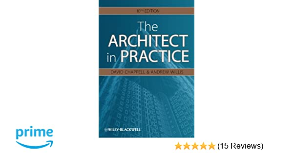 The architect in practice 10th edition amazon david the architect in practice 10th edition amazon david chappell 9781405198523 books fandeluxe Choice Image