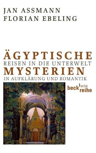 Ägyptische Mysterien: Reisen in die Unterwelt in Aufklärung und Romantik (Beck'sche Reihe)