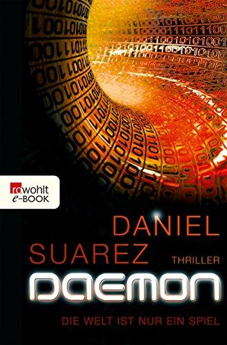 DAEMON: Die Welt ist nur ein Spiel (Die DAEMON-Romane 1) (Spielen Welt)