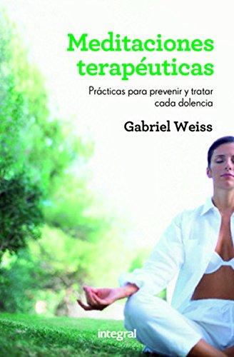 Meditaciones terapéuticas (EJERCICIO CUERPO-MEN) por Gabriel Weiss