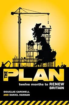The Plan: Twelve Months to Renew Britain by [Hannan, Daniel, Douglas Carswell]