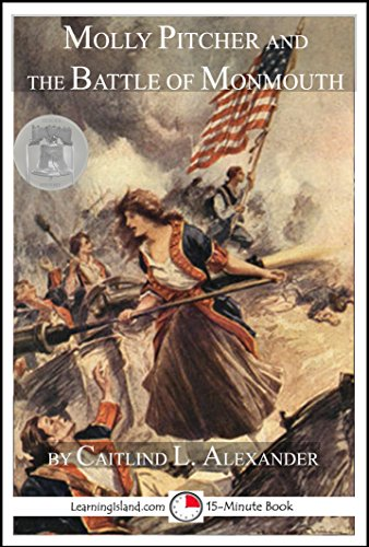 e Battle of Monmouth : A 15-Minute Heroes in History Book (15-Minute Books 1228) (English Edition) ()