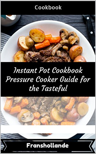 instant-pot-cookbook-pressure-cooker-guide-for-the-tasteful-101-delicious-nutritious-low-budget-mout