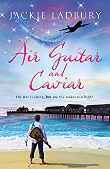 Air Guitar and Caviar. Get cosy for a wonderful heart-warming read: His star is rising but are the stakes too high? (Blue Skies Book 1) by [Ladbury, Jackie]
