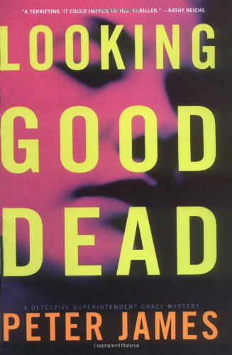 Looking Good Dead: A Detective Superintendent Grace Mystery