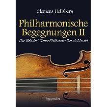 Philharmonische Begegnungen II: Die Welt der Wiener Philharmoniker als Mosaik