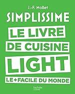 Simplissime light - Le livre de cuisine light le + facile du monde de Jean-François Mallet