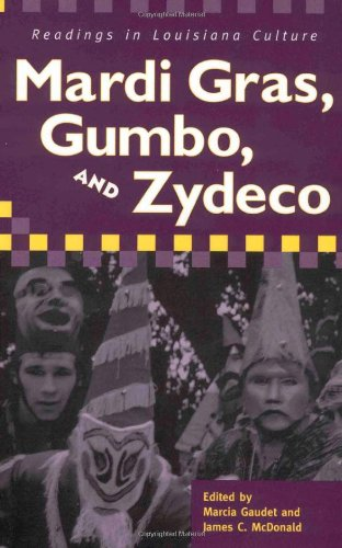 (Mardi Gras, Gumbo, and Zydeco: Readings in Louisiana Culture)