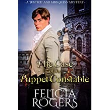 """The Case of the Puppet Constable (A """"Justice"""" and Miss Quinn Mystery Book 2)"""