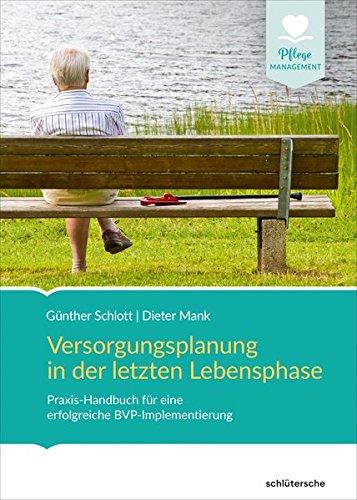 Versorgungsplanung in der letzten Lebensphase: Praxis-Handbuch für eine erfolgreiche BVP-Implementierung