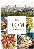 Die besten Italienisch Kochbücher - Rom - Das Kochbuch: Traditionelle Rezepte und authentische Bewertungen