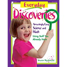 Everyday Discoveries: Amazingly Easy Science and Math Using Stuff You Already Have (English Edition)