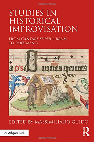 Preisvergleich Produktbild Studies in Historical Improvisation: From 'Cantare Super Librum' to Partimenti