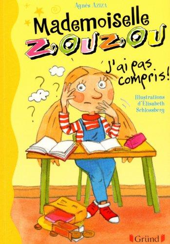 Mlle Zouzou - Tome 5 : J'ai pas compris ! (05)