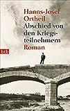 Abschied von den Kriegsteilnehmern. Roman - Hanns-Josef Ortheil