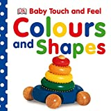 Colours and Shapes (Baby Touch and Feel)