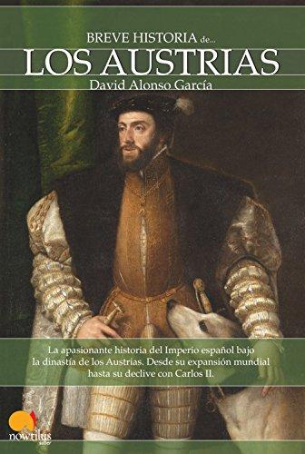 Breve historia de los Austrias por David Alonso García
