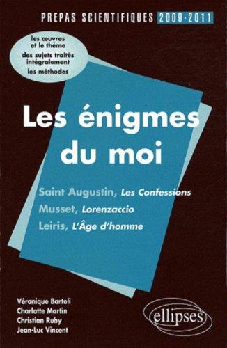 Les Enigmes du Moi Saint-Augustin les Confessions Musset Lorenzaccio Leiris l'Age de l'Homme