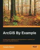 ArcGIS By Example