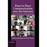 Face-to-Face Communication over the Internet: Emotions in a Web of Culture, Language, and Technology (Studies in Emotion and Social Interaction) (2011-07-11)