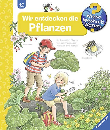 Wir entdecken die Pflanzen (Wieso? Weshalb? Warum?, Band 26)