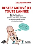 Telecharger Livres Restez motive e toute l annee 365 citations pour vous aider chaque jour a relever vos defis quotidiens (PDF,EPUB,MOBI) gratuits en Francaise