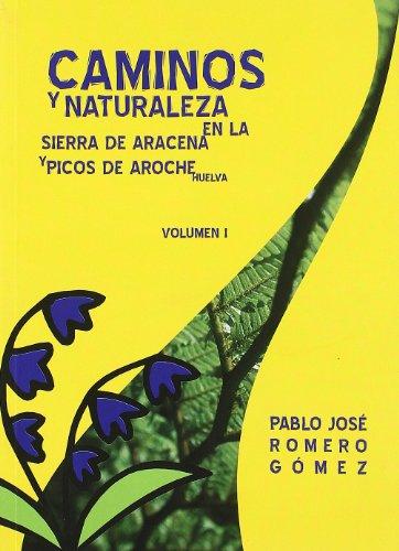 Caminos Y Naturaleza En La Sierra De Aracena Y Picos De Aroche (huelva) (2 Vols.) (Linterna Sorda)