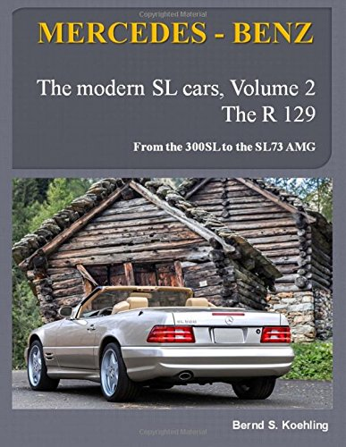 MERCEDES-BENZ, The modern SL cars, The R129: From the 300SL to the SL73 AMG: Volume 2 por Bernd S. Koehling