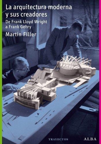 La arquitectura moderna y sus creadores (Trayectos) por Martin Filler