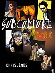 Subculture: The Fragmentation of the Social