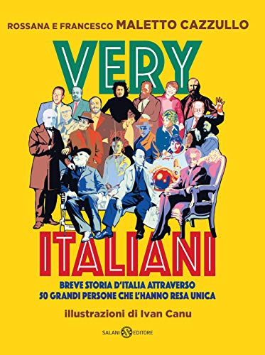 Very Italiani: Breve storia d'Italia attraverso 50 grandi persone che l'hanno resa unica