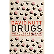 Nutt, D: Drugs Without the Hot Air