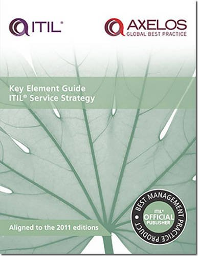 Key element guide ITIL service strategy (Key Element Guide Suite)
