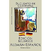 Aprender Alemán - Edición bilingüe (Alemán - Español) El cuento de Cleopatra