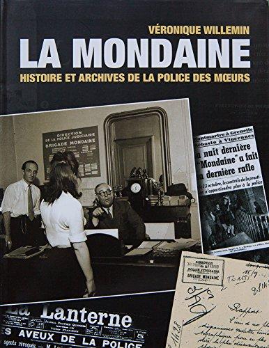 La mondaine : Histoire et archives de la police des moeurs par Véronique Willemin