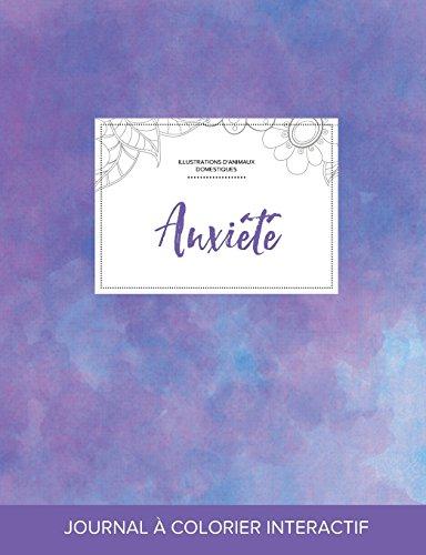 Journal de Coloration Adulte: Anxiete (Illustrations D'Animaux Domestiques, Brume Violette) par Courtney Wegner