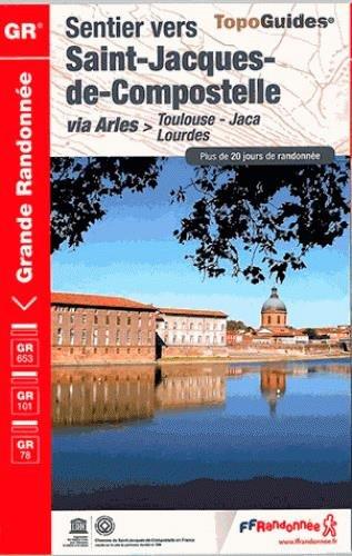 Sentier vers Saint-Jacques de Compostelle : via Arles > Toulouse-Jaca, Lourdes
