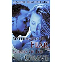 Sisterhood of Fear: WITH Echoes of the Grave