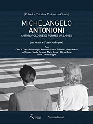 Michelangelo Antonioni, anthropologue de formes urbaines
